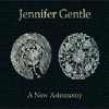 Jennifer Gentle - A New Astronomy