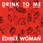 "Drink To Me / Edible Woman - ""Split EP"" 7""  2009"