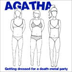 "Agatha - ""Getting dressed for a death metal party"" CD  2007"